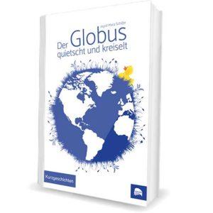 Der Globus quietscht und kreiselt